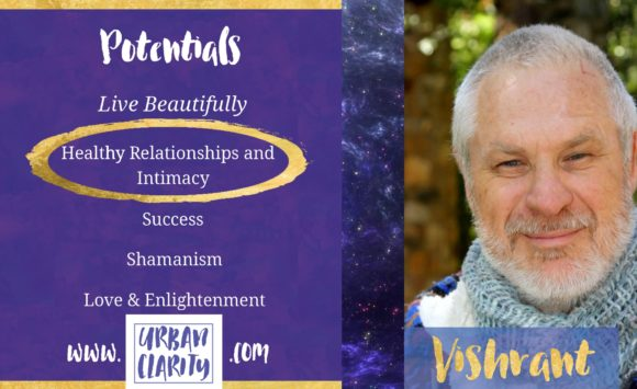 Living True Intimacy and Healthy Relationships with Vishrant